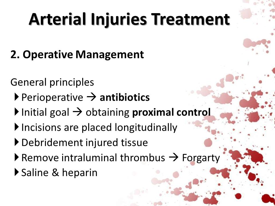 2. Operative Management General principles  Perioperative  antibiotics  Initial goal  obtaining proximal control  Incisions are placed longitudin