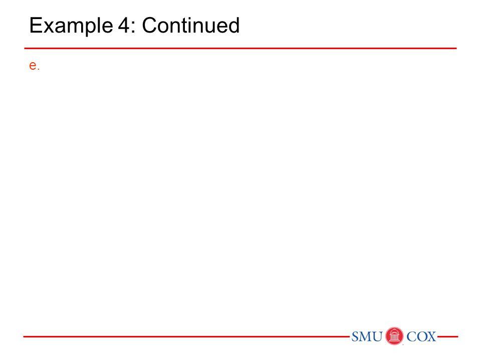 Example 4: Continued e.