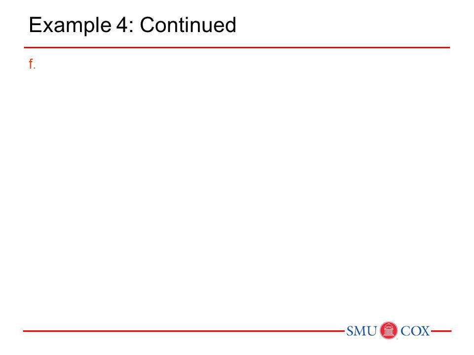 Example 4: Continued f.