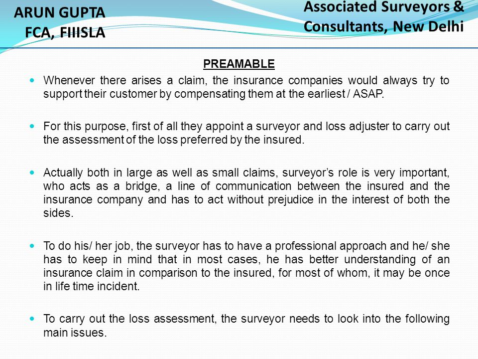  STOCKS: *Value of damaged stock *Less – Dead / obsolete stock *Less – Salvage *Less - under insurance (if any) *Policy deductible *Net Liability ARUN GUPTA FCA, FIIISLA Associated Surveyors & Consultants, New Delhi