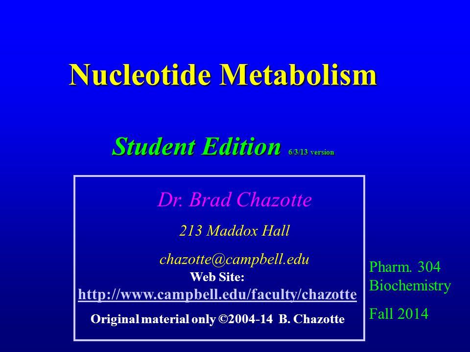 Goals Do NOT memorize the De Novo purine and pyrimidine nucleotide biosynthetic pathway details, i.e.