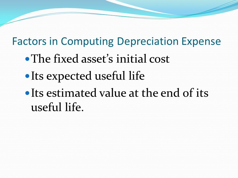 Depreciation Accumulated depreciation Shows the amount that the asset has lost in value since its purchase Depreciation expense Shows the amount that the asset has lost in value this period.