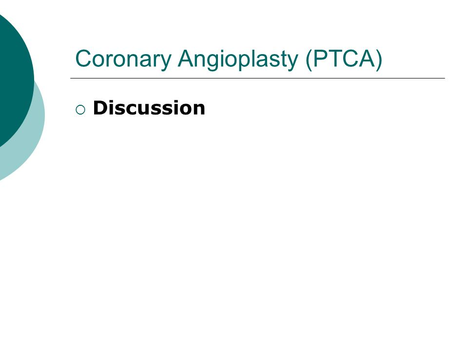Coronary Angioplasty (PTCA)  Discussion
