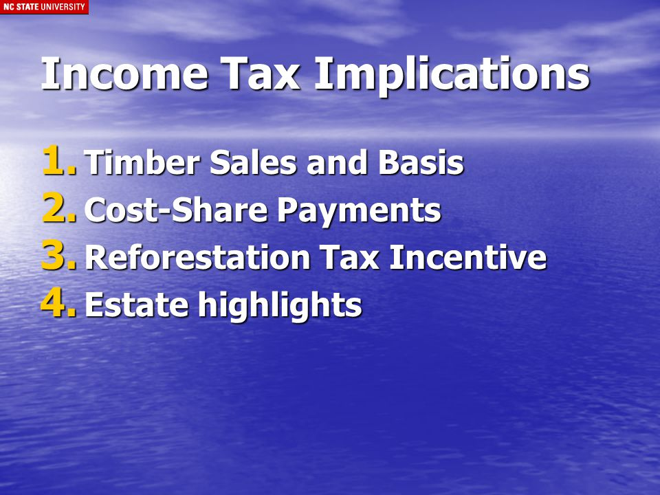 Income Tax Implications 1. Timber Sales and Basis 2.