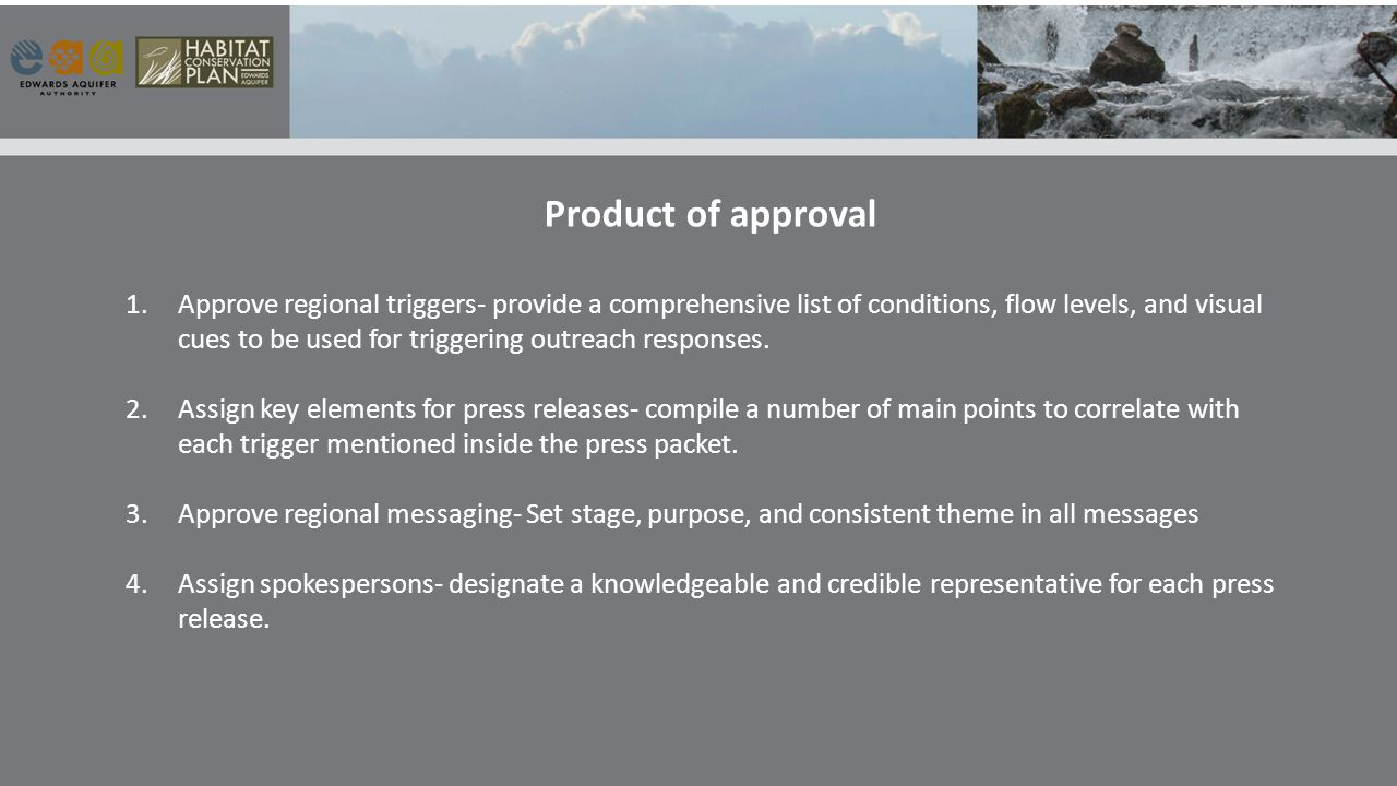 Product of approval 1.Approve regional triggers- provide a comprehensive list of conditions, flow levels, and visual cues to be used for triggering outreach responses.