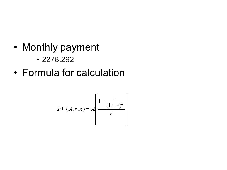 Monthly payment 2278.292 Formula for calculation