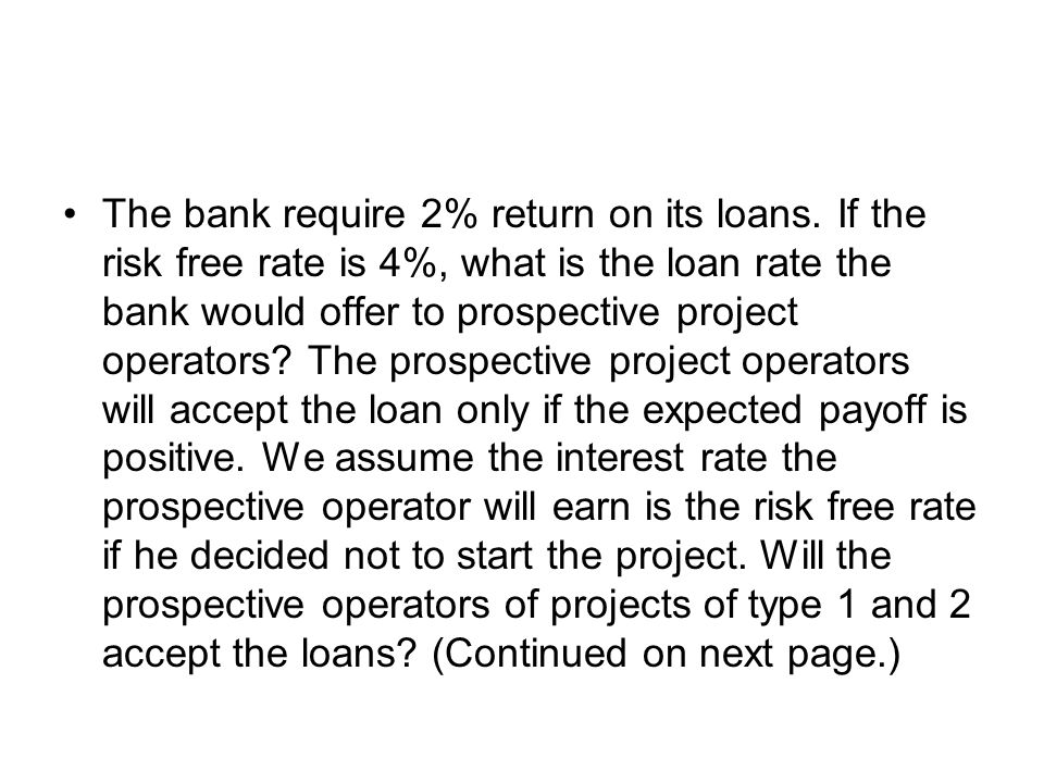 The bank require 2% return on its loans.