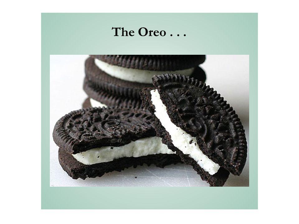 The Oreo...