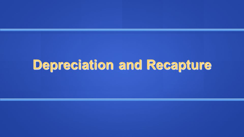 Depreciation and Recapture