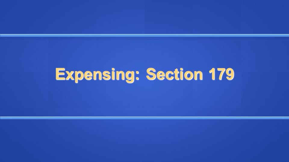 Expensing: Section 179