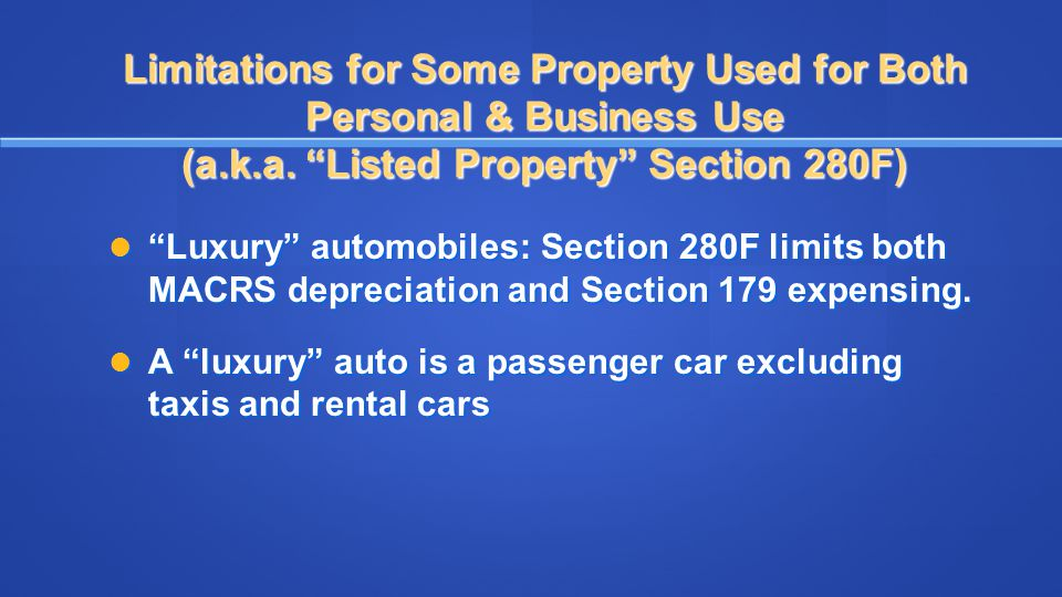 """Limitations for Some Property Used for Both Personal & Business Use (a.k.a. """"Listed Property"""" Section 280F) """"Luxury"""" automobiles: Section 280F limits"""