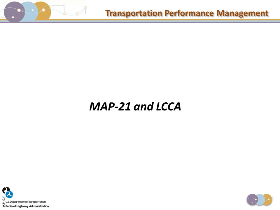 Transportation Performance Management MAP-21 and LCCA