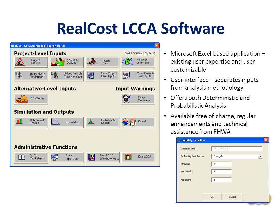 22 RealCost LCCA Software Microsoft Excel based application – existing user expertise and user customizable User interface – separates inputs from ana