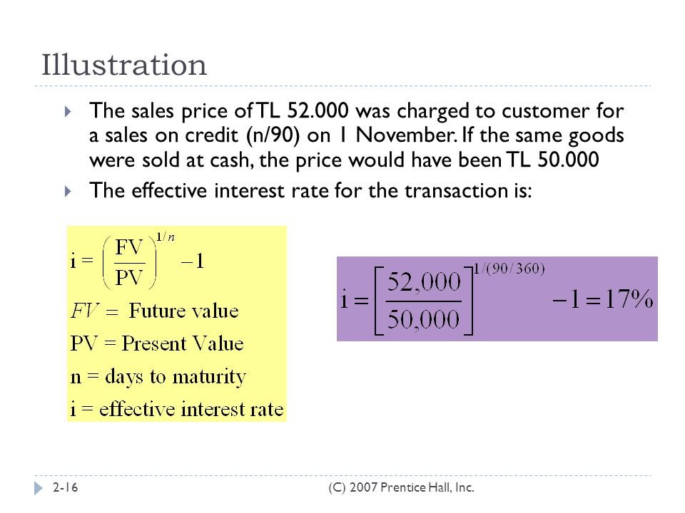 Illustration (C) 2007 Prentice Hall, Inc.2-16  The sales price of TL 52.000 was charged to customer for a sales on credit (n/90) on 1 November. If th
