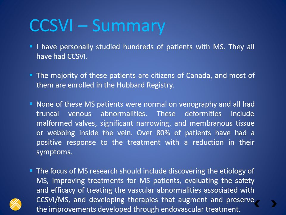  I have personally studied hundreds of patients with MS.