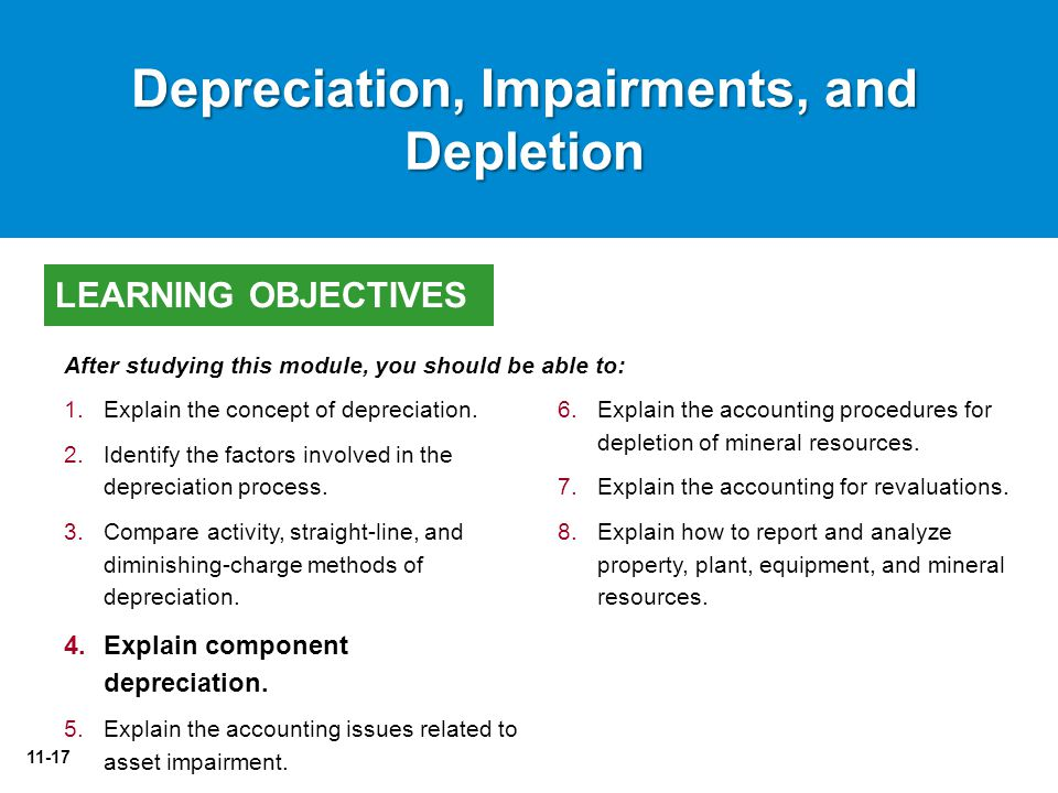11-17 6.Explain the accounting procedures for depletion of mineral resources.