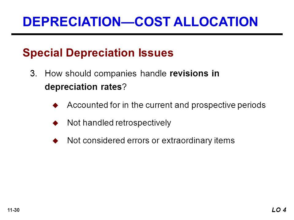 11-30 Special Depreciation Issues 3.How should companies handle revisions in depreciation rates.