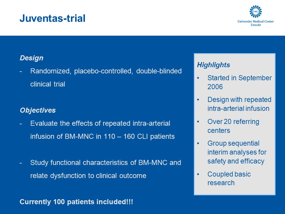 Juventas-trial Design -R-Randomized, placebo-controlled, double-blinded clinical trial Objectives -E-Evaluate the effects of repeated intra-arterial i