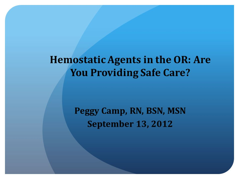Hemostatic Agents in the OR: Are You Providing Safe Care.
