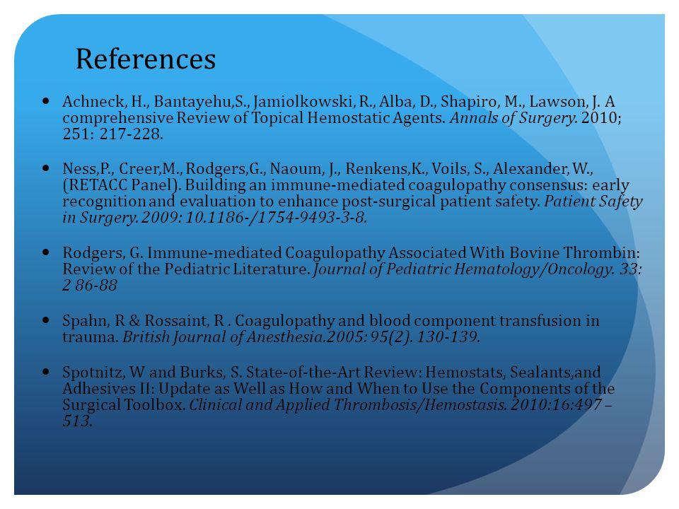References Achneck, H., Bantayehu,S., Jamiolkowski, R., Alba, D., Shapiro, M., Lawson, J.