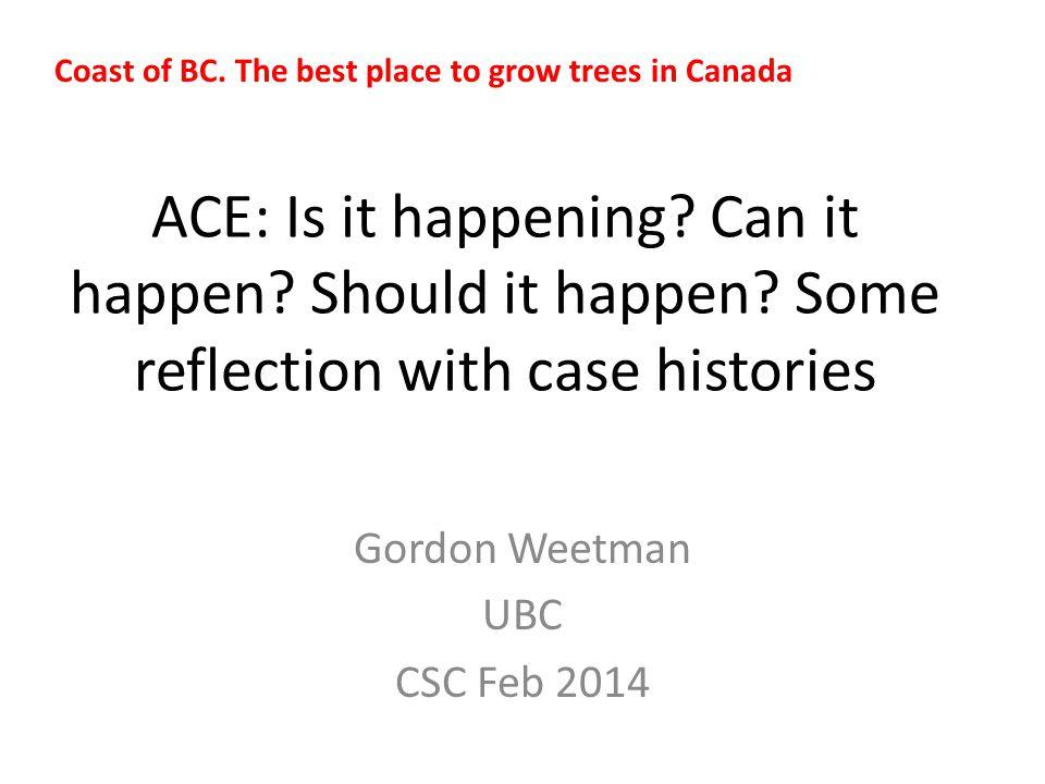 ACE: Is it happening. Can it happen. Should it happen.
