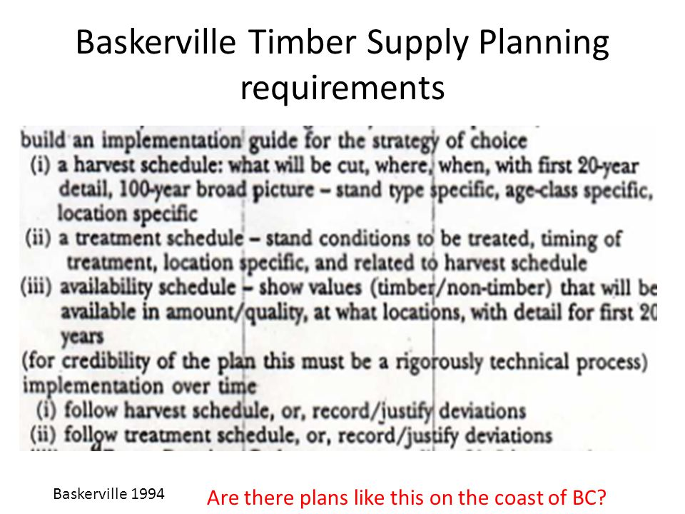 Baskerville Timber Supply Planning requirements Baskerville 1994 Are there plans like this on the coast of BC?