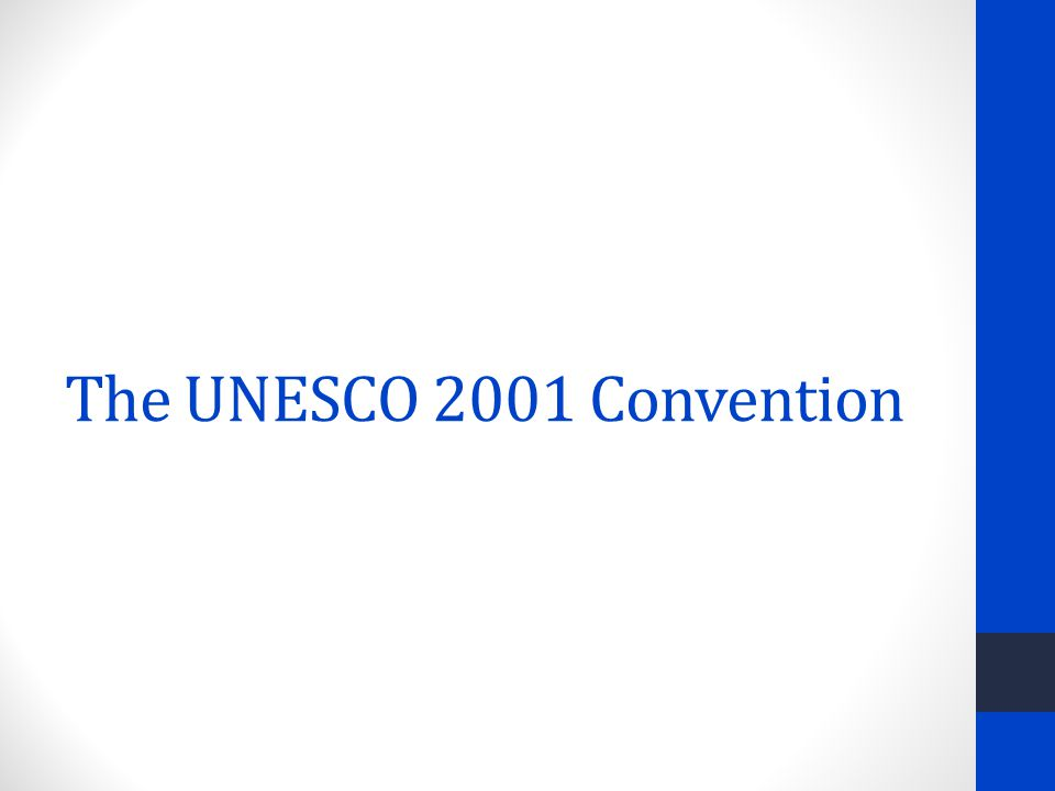 The UNESCO 2001 Convention