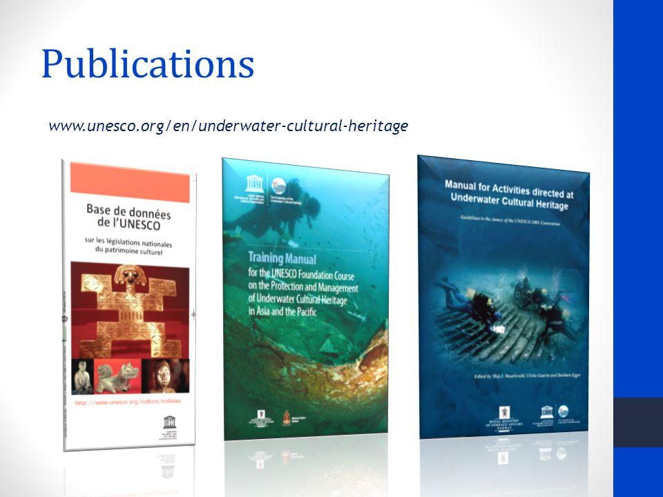 Publications www.unesco.org/en/underwater-cultural-heritage