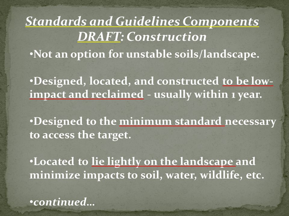 Standards and Guidelines Components DRAFT: Construction Not an option for unstable soils/landscape.
