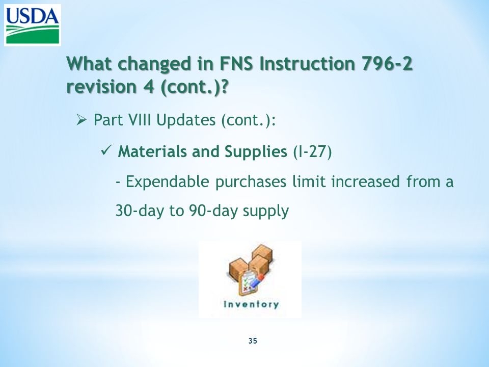 35 What changed in FNS Instruction 796-2 revision 4 (cont.).