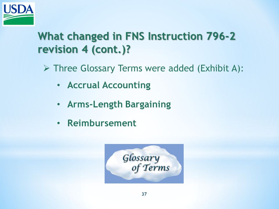 37 What changed in FNS Instruction 796-2 revision 4 (cont.).