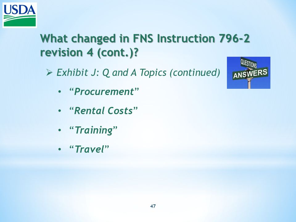 47 What changed in FNS Instruction 796-2 revision 4 (cont.).