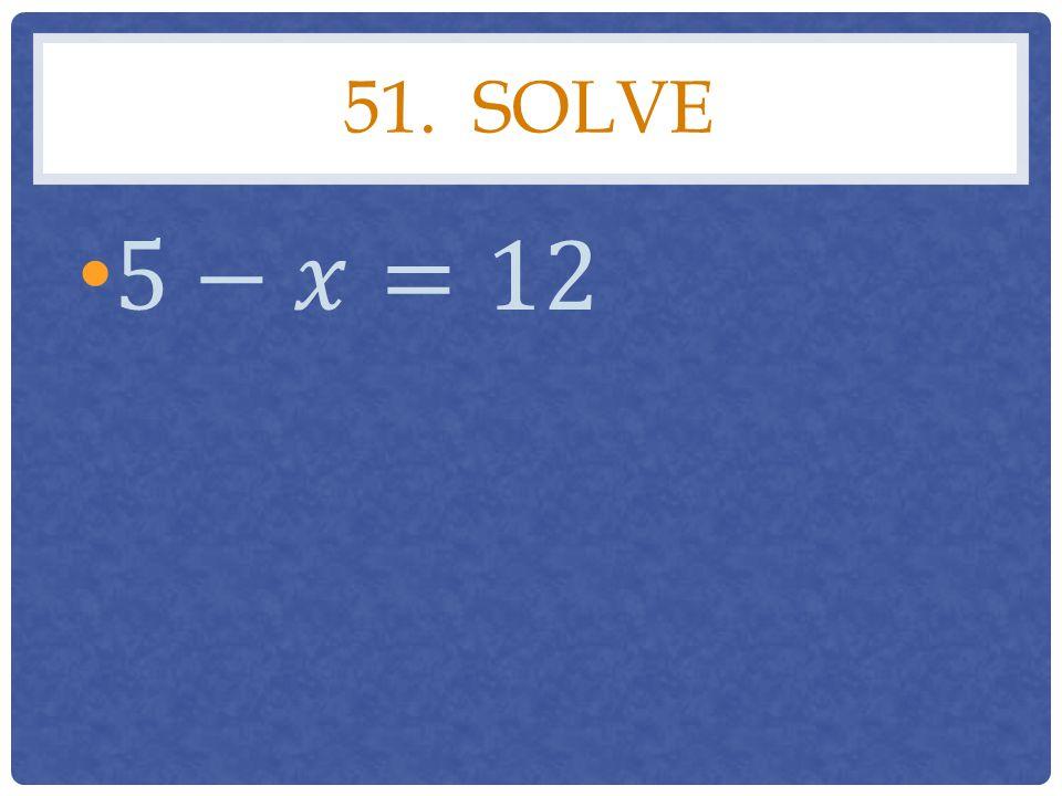 51. SOLVE