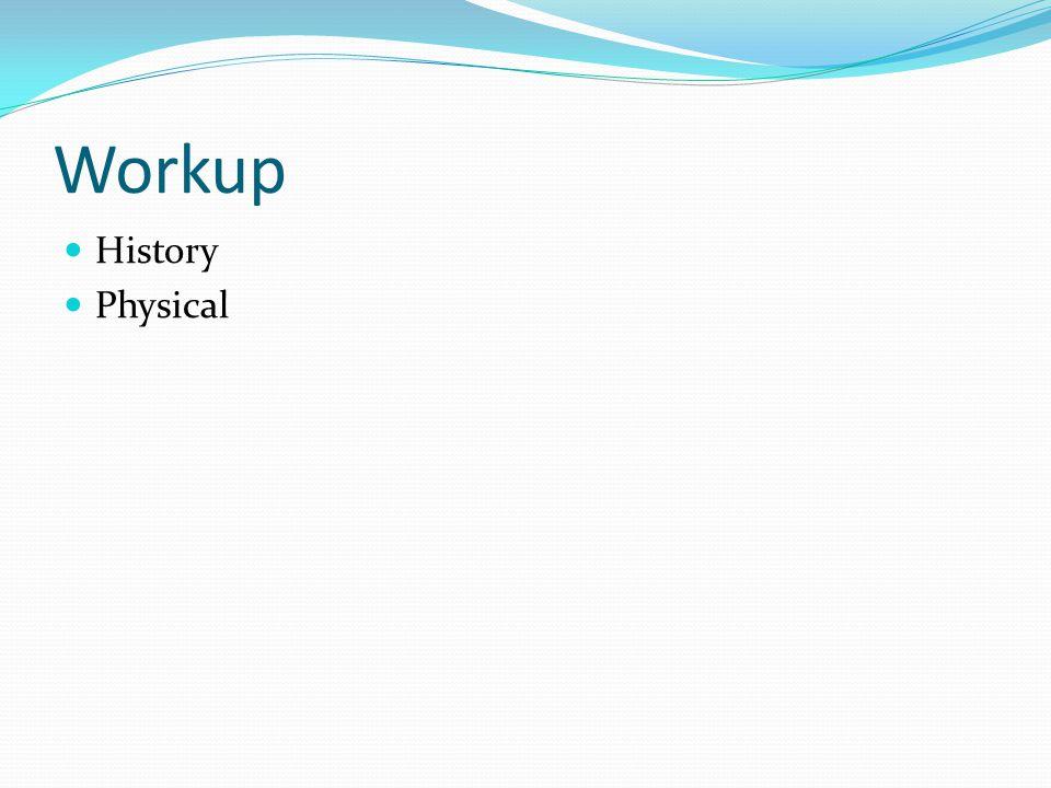Workup History Physical