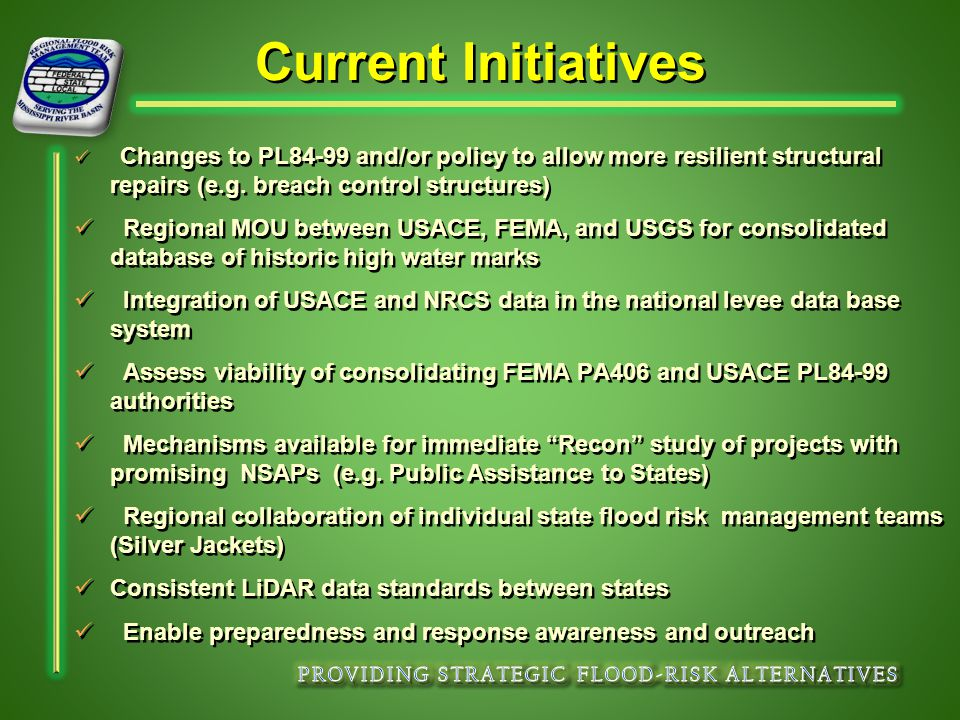 Current Initiatives Changes to PL84-99 and/or policy to allow more resilient structural repairs (e.g.