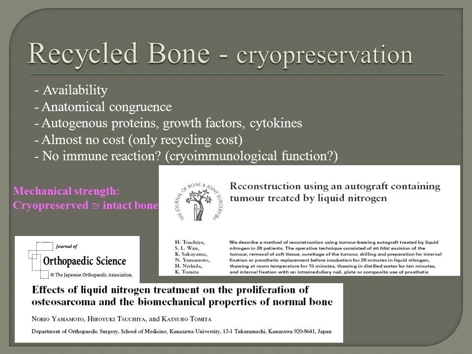 FVFG: - LIVING bone - rapid union BUT - poor mechanical strength