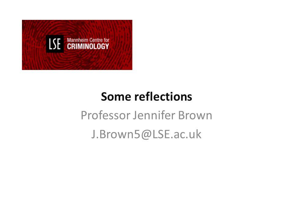 Some reflections Professor Jennifer Brown J.Brown5@LSE.ac.uk