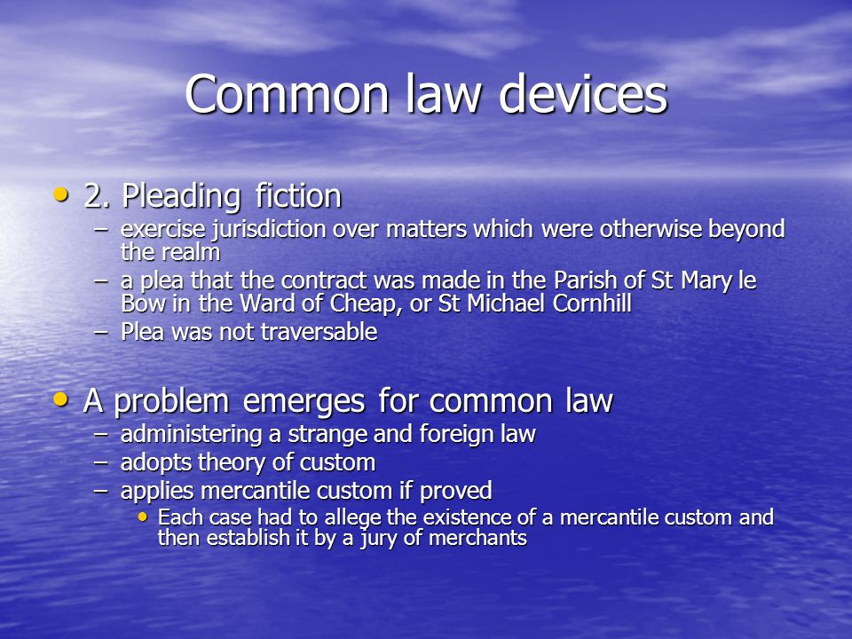 Common law devices 2. Pleading fiction 2.