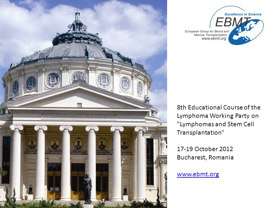 Heidelberg, February 10, 2012 Dear Colleaque, On behalf of the EBMT Lymphoma Working Party, we are happy to invite you to the 8th Edition of the Educational Course of the Lymphoma Working Party on Stem Cell Transplantation in Lymphomas that will be held in Bucharest (Romania) on October 18 th and 19th, 2012.