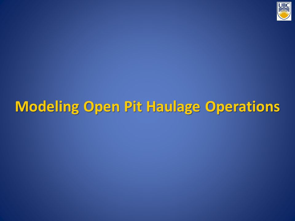 Modeling Open Pit Haulage Operations