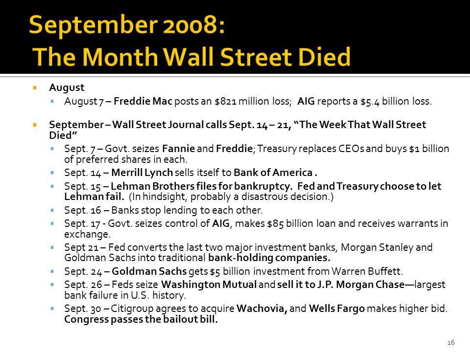  August  August 7 – Freddie Mac posts an $821 million loss; AIG reports a $5.4 billion loss.