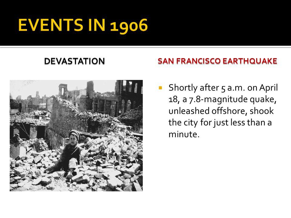 DEVASTATION SAN FRANCISCO EARTHQUAKE  Shortly after 5 a.m.
