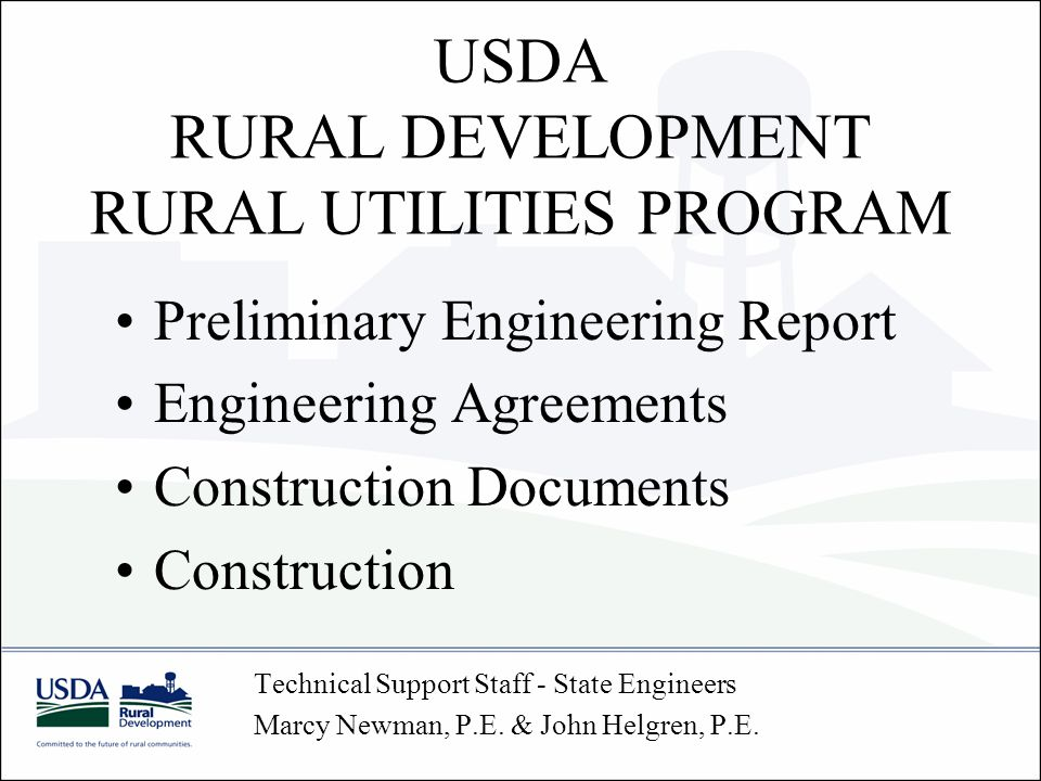 USDA RURAL DEVELOPMENT RURAL UTILITIES PROGRAM Technical Support Staff - State Engineers Marcy Newman, P.E.