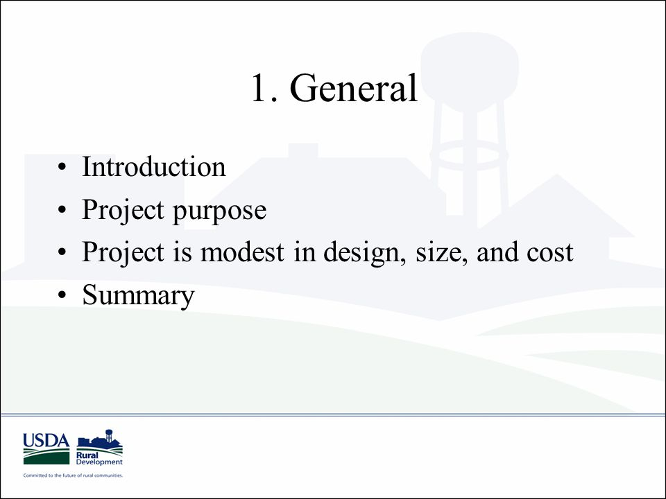 1. General Introduction Project purpose Project is modest in design, size, and cost Summary