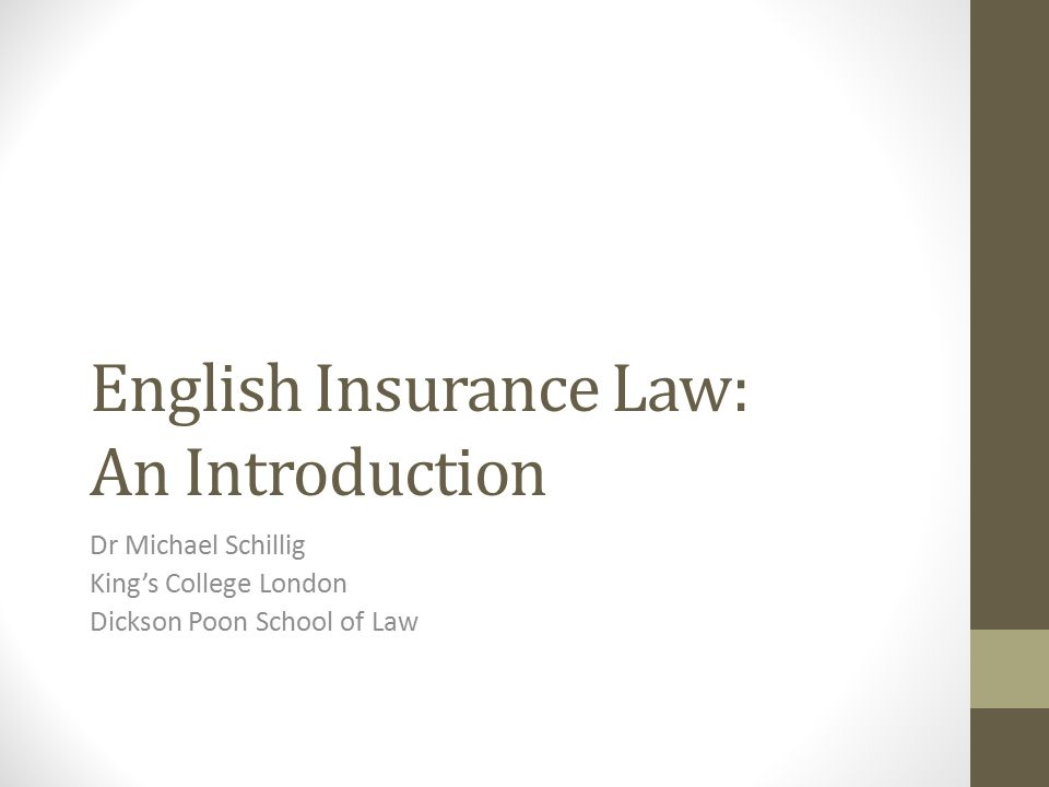 English Insurance Law: An Introduction Dr Michael Schillig King's College London Dickson Poon School of Law