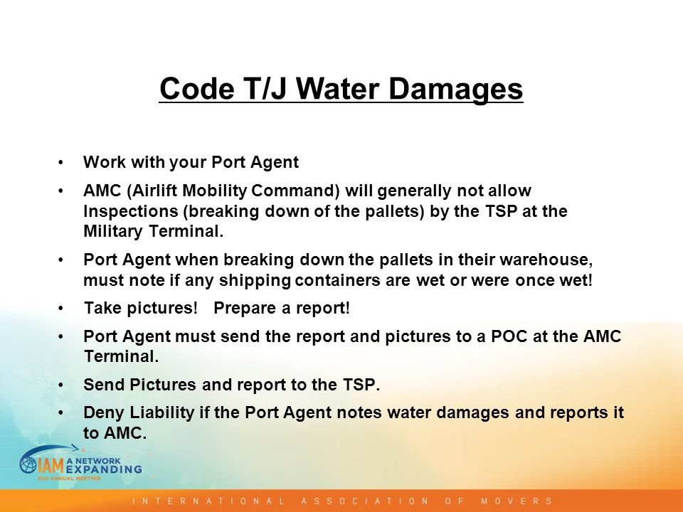 Code T/J Water Damages Work with your Port Agent AMC (Airlift Mobility Command) will generally not allow Inspections (breaking down of the pallets) by