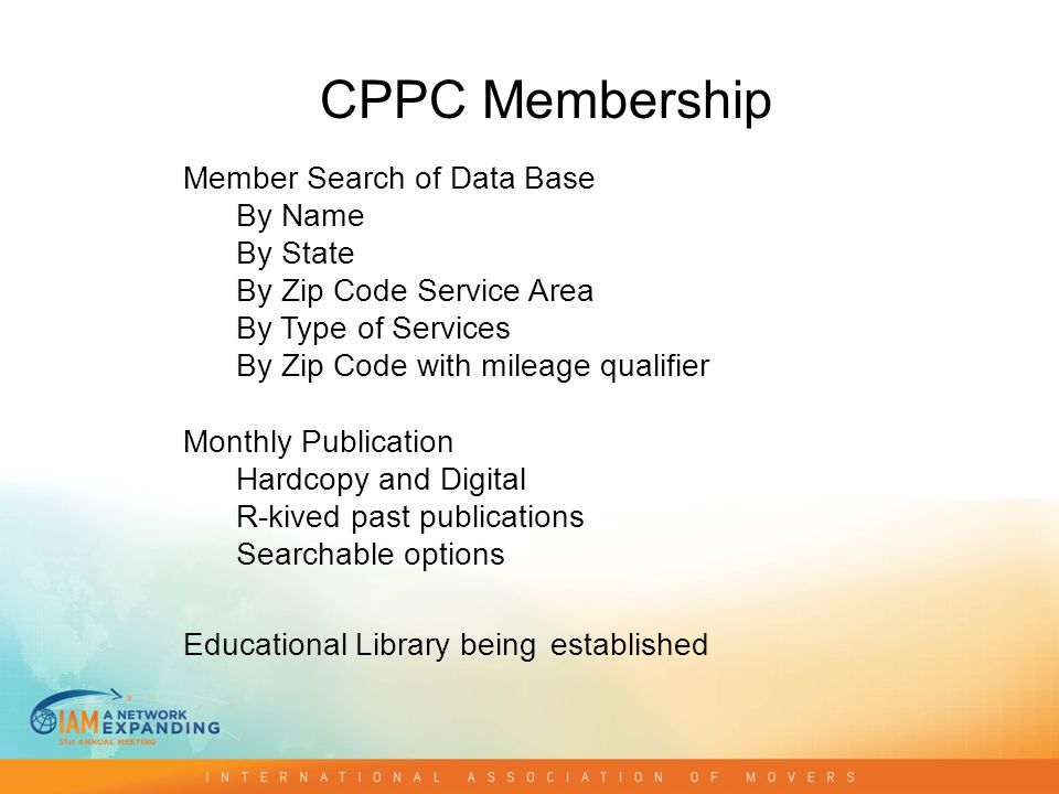 CPPC Membership Member Search of Data Base By Name By State By Zip Code Service Area By Type of Services By Zip Code with mileage qualifier Monthly Pu