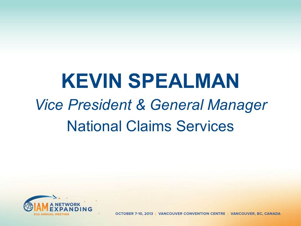 KEVIN SPEALMAN Vice President & General Manager National Claims Services