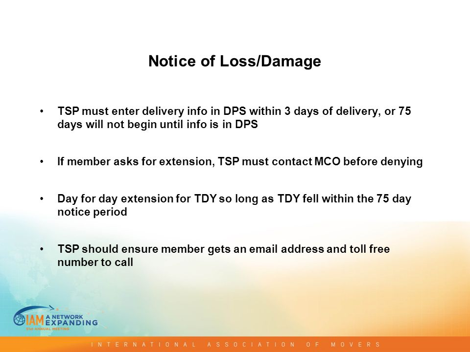 Notice of Loss/Damage TSP must enter delivery info in DPS within 3 days of delivery, or 75 days will not begin until info is in DPS If member asks for