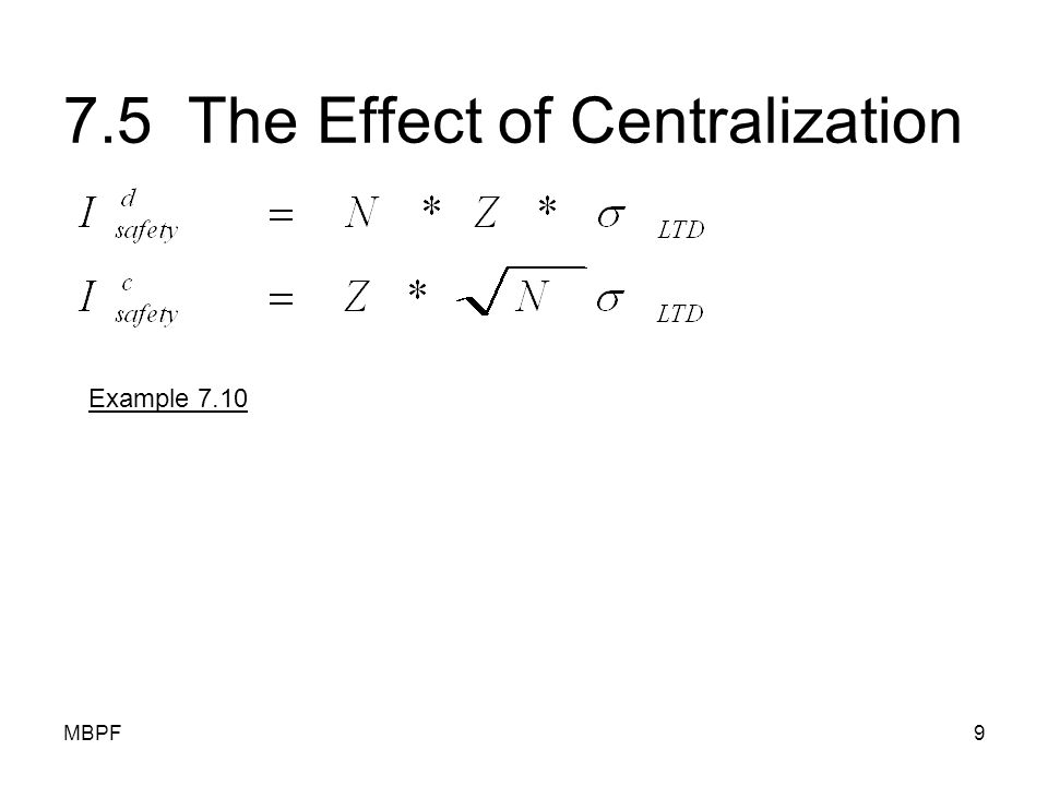 MBPF10 Concept of Centralization Physical Centralization Information Centralization Specialization Commonality Postponement